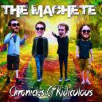 Machete. Chronicles Of Ridiculous